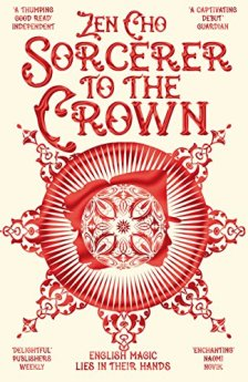 Sorcerer to the Crown (Sorcerer to the Crown novels Book 1) by [Cho, Zen]