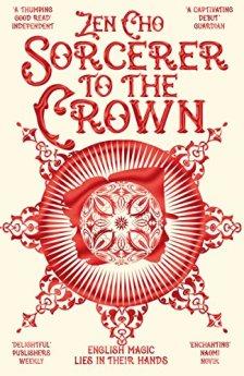 Sorcerer to the Crown (Sorcerer to the Crown novels Book 1) by [Cho, Zen]