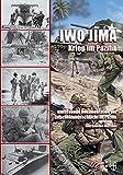 Iwo Jima - Krieg im Pazifik: umfassende Dokumentation der Entscheidungsschlacht im Pazifik (Geschichte im Detail)