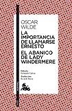 La importancia de llamarse Ernesto / El abanico de lady Windermere (Teatro)