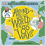 Around The World in 80 Ways: The Fabulous Inventions that get us From Here to There