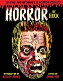 Horror by Heck! (Chilling Archives of Horror Comics)