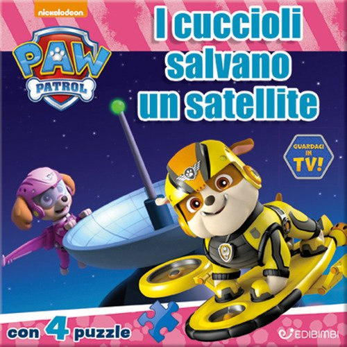 I cuccioli salvano un satellite. Paw Patrol. Libro puzzle