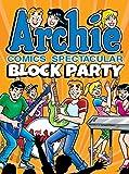 Archie Comics Spectacular: Block Party (Archie Comics Spectaculars)