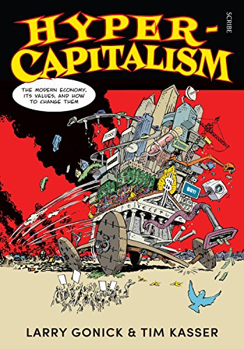 Hyper-Capitalism: the modern economy, its values, and how to change them (English Edition) de [Gonick, Larry, Kasser, Tim]