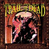 ...And You Will Know Us By The Trail Of Dead [VINYL]