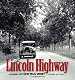 The Lincoln Highway - Nebraska's Longest Main Street Celebrates 100 Years
