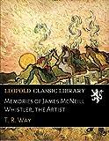Memories of James McNeill Whistler, the Artist