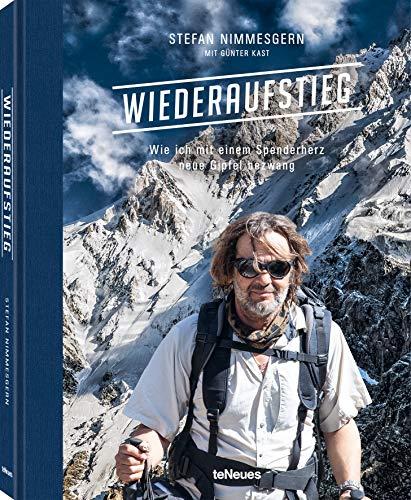 Wiederaufstieg: Wie ich mit einem Spenderherz neue Gipfel bezwang. Das Buch über die einmalige Lebensgeschichte des herztransplantierten Fotografen ... (Deutsch) - 20,3 x 25,4 cm, 208 Seiten