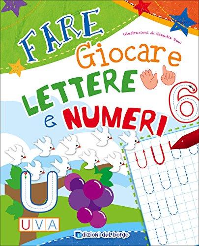 Fare giocare lettere e numeri. Ediz. illustrata
