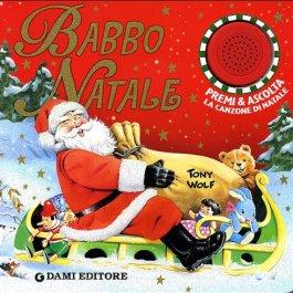 Babbo Natale. Premi e ascolta. Libro sonoro. Ediz. illustrata