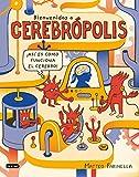 Bienvenidos a Cerebrópolis (Libros de conocimiento)