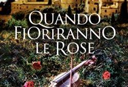 ! Quando fioriranno le rose (Villa Matilde, la casa degli amori ritrovati Vol. 1) PDF