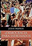 eDemocracia para indignados: La democracia sin partidos políticos