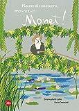 Piacere di conoscerti, Monsieur Monet! Ediz. illustrata