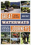 Great Waterways Journeys: 20 Glorious Routes Circling England, by Canal and River (English Edition)