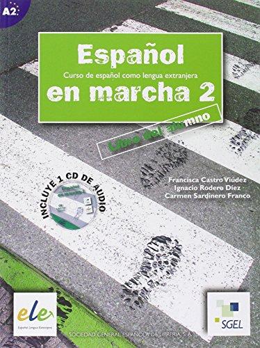 Español en marcha. Libro del alumno. Con CD Audio. Per le Scuole superiori: Español en marcha 2 al