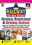 Railway To The Point General Knowledge and General Science for Technical Non technical and Group D Exam