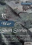 15 War Short Stories - SELECTED SHORTS COLLECTION (English Edition)