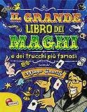 Il grande libro dei maghi e dei trucchi più famosi. Mago Gentile