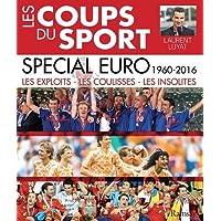 Les coups du sport spécial Euro 1960-2016