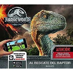 Jurassic World. El reino caído. Al rescate del raptor: Un libro con realidad aumentada