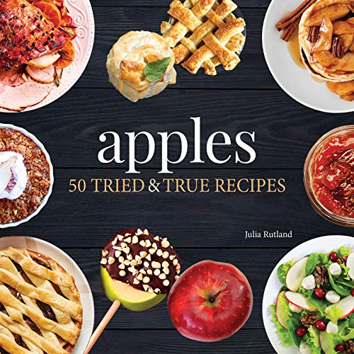 Apples: 50 Tried and True Recipes (Nature's Favorite Foods Cookbooks)