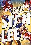 La stupefacente, incredibile, fantastica vita di Stan Lee