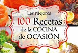 LAS MEJORES 100 RECETAS DE LA COCINA DE OCASIÓN (Colección Cocina Práctica – Edición Limitada nº 9) libros de lectura pdf gratis