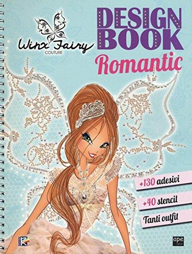 Design book romantic. Winx Fairy Couture. Con adesivi. Ediz. illustrata
