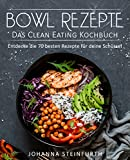 Bowl Rezepte – Das Clean Eating Kochbuch