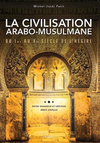 Civilisation-arabo-musulmane-du-Ier-au-Xe-sicle-de-lhgire-La-Entre-grandeur-et-hritage