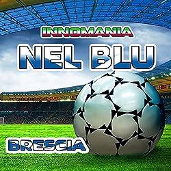 Nel blu - inno Brescia