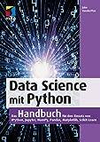 Data Science mit Python: Das Handbuch für den Einsatz von IPython, Jupyter, NumPy, Pandas, Matplotlib und Scikit-Learn (mitp Professional)
