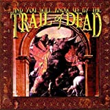 And You Will Know Us By The Trail Of Dead