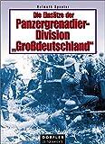 """Die Einsätze der Panzergrenadier-Division """"Großdeutschland"""""""