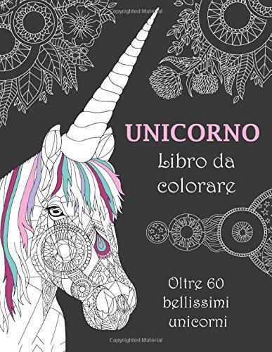 Unicorno Libro da colorare: Oltre 60 bellissimi unicorni
