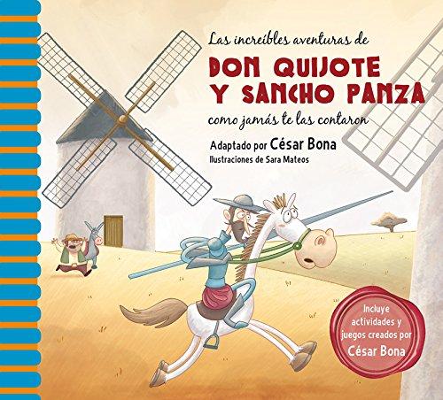 Las increíbles aventuras de don Quijote y Sancho Panza como jamás te las contaron (Clásicos de siempre)