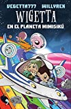 Wigetta en el planeta Mimisikú (Fuera de Colección)