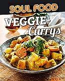 Veggie-Currys: 50 vegetarische und würzige Rezepte für südasiatisches Flair (Soul Food)