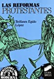 Las reformas protestantes (Historia universal. Moderna)