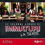 Immaturi - La serie (Colonna sonora della serie TV) [Explicit]