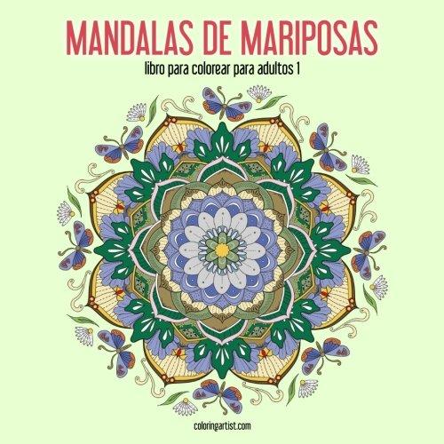 Mandalas de mariposas libro para colorear para adultos 1: Volume 1