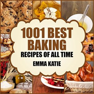 1001 Best Baking Recipes of All Time: A Baking Cookbook with Over 1001 Recipes Book For Baking Basics such as Bread, Cakes, Chocolate, Cookies, Desserts, Muffin, Pastry and More 61p2OggOzWL