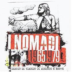 I Nomadi 1965 1979 Diario Di Viaggio Di Augusto E Beppe(Deluxe Edt.)