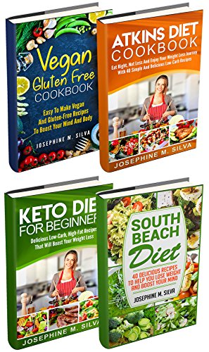 Weight Loss Diet Plans: 4 Manuscripts - Vegan Gluten Free Cookbook, Atkins Diet Cookbook, Keto Diet for Beginners, South Beach Diet
