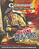 """Commando"": All Guns Blazing"