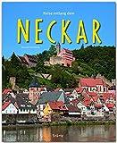 Reise entlang des NECKAR - Ein Bildband mit 200 Bildern auf 140 Seiten - STÜRTZ Verlag (Reise durch ...)