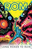Rom, Vol. 3: The Roads to Ruin