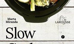 Slow cooker. Recetas para ollas de cocción lenta (Larousse – Libros Ilustrados/ Prácticos – Gastronomía) leer libros online gratis en español